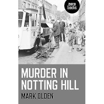 Mord in Notting Hill von alten Mark