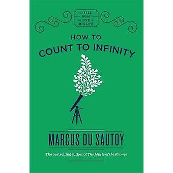 Gewusst wie: zählen bis unendlich von Marcus du Sautoy - 9781786484970 Buch