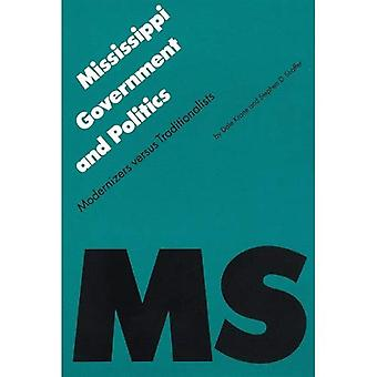 Mississippi Government and Politics: Modernizers Versus Traditionalists (Politics and Governments of the American...