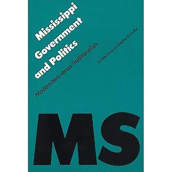Política y gobierno de Mississippi: modernizadores y tradicionalistas (la política y los gobiernos del americano...