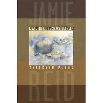 J'ai, de l'autre, l'espace entre: Selected Poems