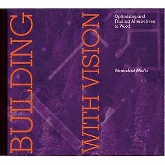 Building with Vision - Optimizing and Finding Alternatives to Wood