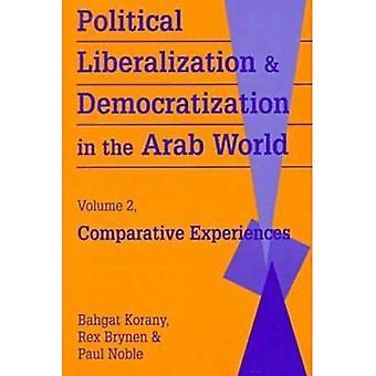 Politieke liberalisering en democratisering in de Arabische wereld Volume 2: vergelijkende ervaringen: Case Studies...
