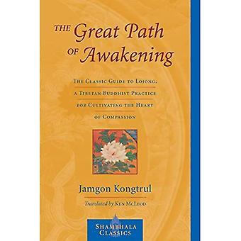Den store sti af Awakening: den klassiske Guide til Lojong, en tibetansk buddhistisk praksis til at dyrke hjertet af medfølelse (Shambhala klassikere)