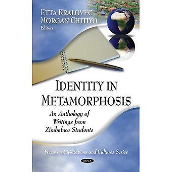 Identity in Metamorphosis: An Anthology of Writings from Zimbabwe Students (Hardback)