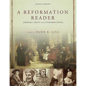Een lezer van de Reformatie - primaire teksten met introducties (2e herziene e