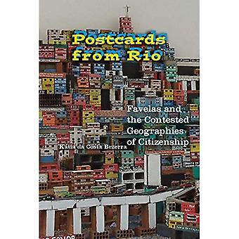 Cartes postales de Rio: Favelas et les géographies attaquées de la citoyenneté