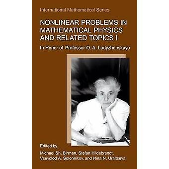 Niet-lineaire problemen in de mathematische fysica en verwante onderwerpen ik ter ere van Professor O. A. Ladyzhenskaya door Birmaan & Michael Sh.
