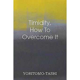 Timidity  How to Overcome It by YoritomoTashi