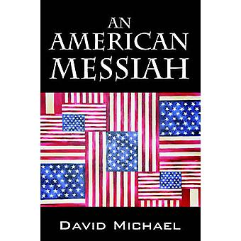 An American Messiah by Michael & David