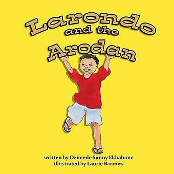 Larondo and the Arodan by Ozimede & Ekhalume Sunny