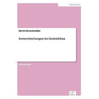 Sortenmischungen im Getreidebau av Bretschneider & Martin