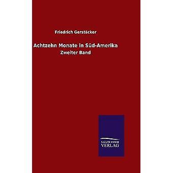 Achtzehn Monate in SdAmerika von Gerstcker & Friedrich