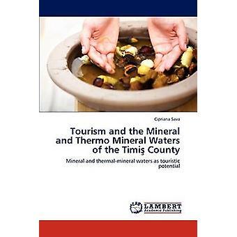 Toerisme en de minerale en Thermo mineraalwater van het graafschap Timi door Sava & Cipriana