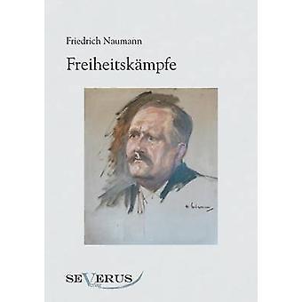 Freiheitskampfe by Naumann & Friedrich