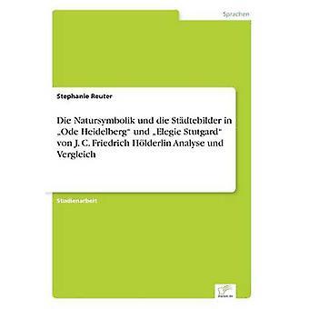 ダイ Natursymbolik、Stdtebilder での死のエレジーで、Stutgard ・フォン・ j. フリードリヒ・ Hlderlin、Vergleich & ステファニーによって分析する Reuter