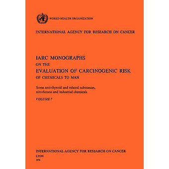 Some AntiThyroid and Related Substances Nitrofurans and Industrial Chemicals. IARC Vol 7 by World Health Organization