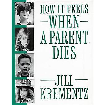 How it Feels When a Parent Dies by Krementz - 9780394758541 Book