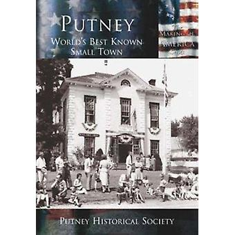 Putney - - World's Best Known Small Town by Putney Historical Society -
