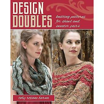 Design Doubles - Knitting Patterns for Shawl and Sweater Pairs by Desi