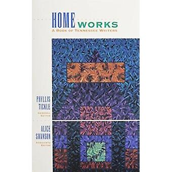Homeworks - Book of Tennessee Writers by Phyllis Tickle - Alice Swanso