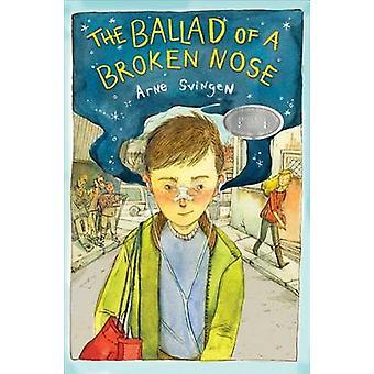 The Ballad of a Broken Nose by Arne Svingen - 9781481415439 Book