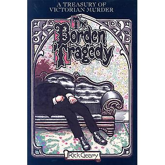 The Borden Tragedy - A Memoir of the Infamous Double Murder at Fall Ri