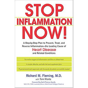 Stop Inflammation Now - A Step-by-Step Plan to Prevent - Treat and Rev