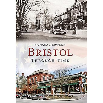 Bristol Through Time by Richard V. Simpson - 9781635000290 Book