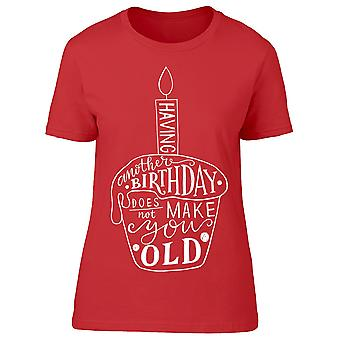 Birthday Does Not Make You Old Tee Women's -Image by Shutterstock
