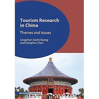 Tourism Research in China  Themes and Issues by Songshan Sam Huang & Ganghua Chen