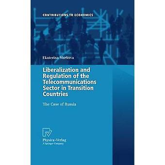 Libéralisation et réglementation du secteur des télécommunications dans les pays en transition Le cas de la Russie par Markova et Ekaterina