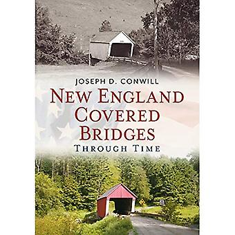 New England Covered Bridges Through Time (America Through Time)