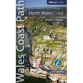 North Wales Coast Wales Coast Path Official Guide by Jenner & Lorna