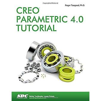 Creo Parametric 4.0 Tutorial by Roger Toogood