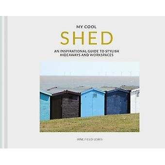 my cool shed by Jane FieldLewis