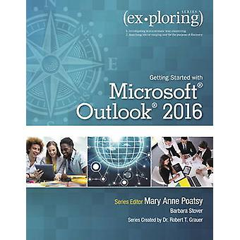 Exploring Getting Started with Microsoft Outlook 2016 by Mary Anne Po