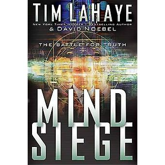 Mind Siege  The Battle for the Truth by David Noebel & Tim LaHaye