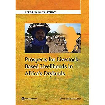 Prospects for Livestock-Based Livelihoods in Africa's Drylands: Livestock Production Systems� (World Bank Studies)