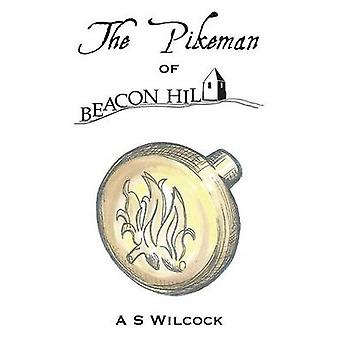 The Pikeman of Beacon Hill by Wilcock & A.S.