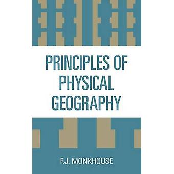 Principles of Physical Geography di Francis J. Monkhouse