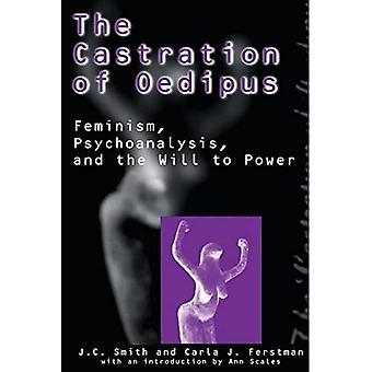 Castración de Edipo: psicoanálisis, feminismo y la voluntad de poder