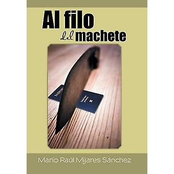 Al filo del machete af Snchez & Mario Ral Mijares
