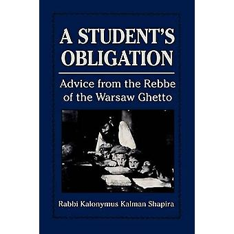 Students Obligation Advice from the Rebbe of the Warsaw Ghetto by Shapira & Kalonymus Kalman