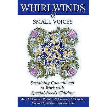 Whirlwinds  Small Voices Sustaining Commitment to Work with SpecialNeeds Children by Robbins & Amy McConkey