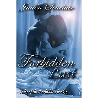 Forbidden Lust by Sinclair & Jaden