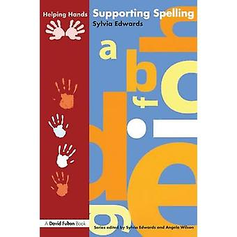 Supporting Spelling by Edwards & Sylvia