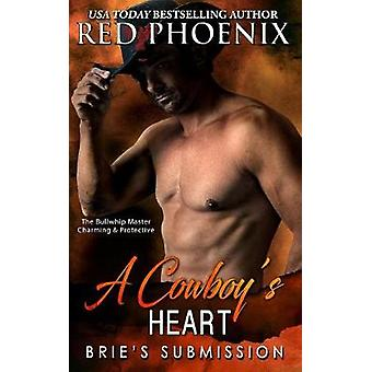 A Cowboys Heart Bries Submission by Phoenix & Red