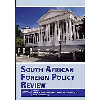 South African Foreign Policy Review Volume 2 by Masters & Lesley