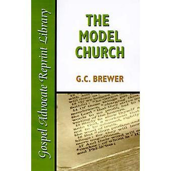 The Model Church by Brewer & G. C.